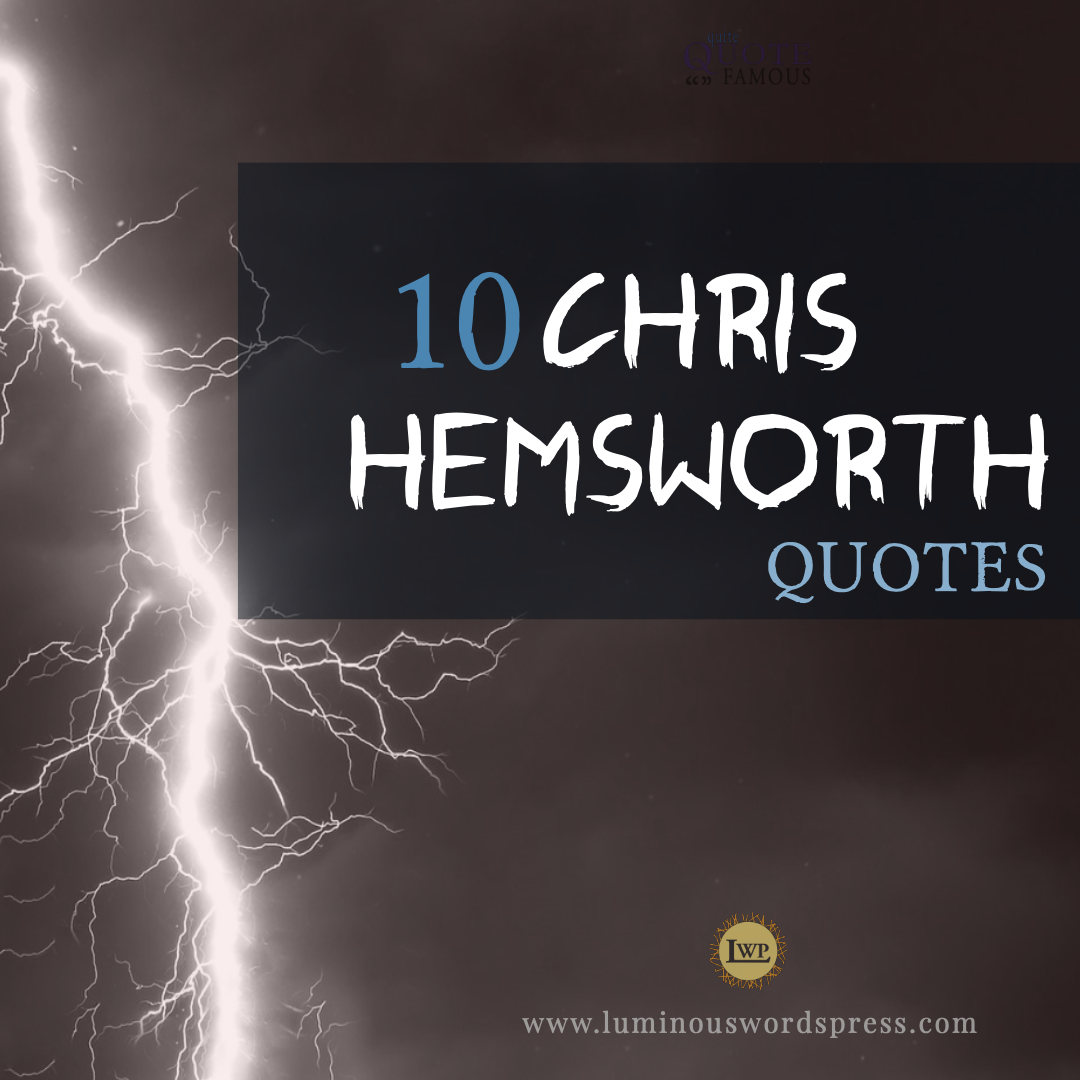 10 Favorite Inspiring Quotes from Chris Hemsworth