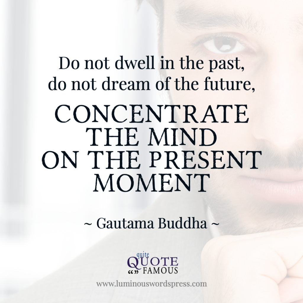 Famous Quotes Buddha concentrate the mind