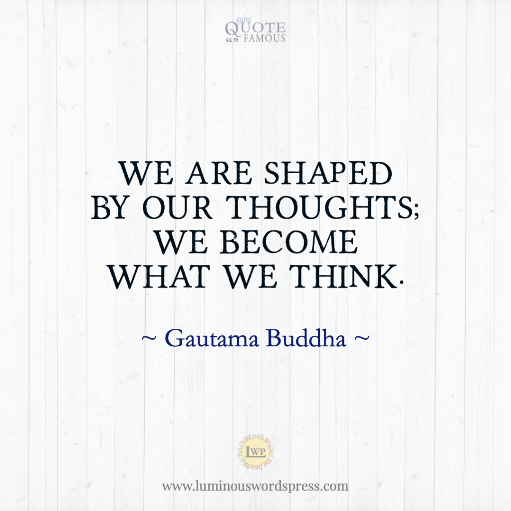Famous Buddha quotes buddha motivational - we are shaped by our thoughts