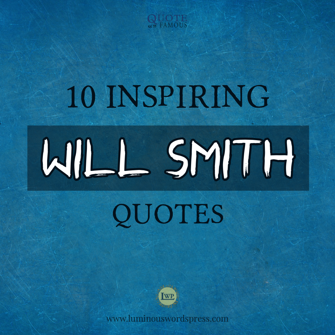 10 Favorite Famous Will Smith Quotes You'll Love